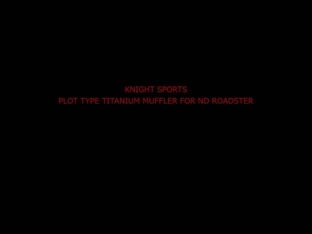 KNIGHT SPORTS PLOT TYPE TITANIUM MUFFLER FOR ND ROADSTER